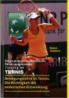 Die grundlegende Philosophie für ein progressives Tennis