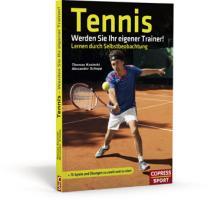 Tennis - Werden Sie Ihr eigener Trainer