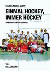 Einmal Hockey, immer Hockey Teil 1
