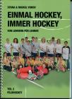 Einmal Hockey, immer Hockey Teil 2